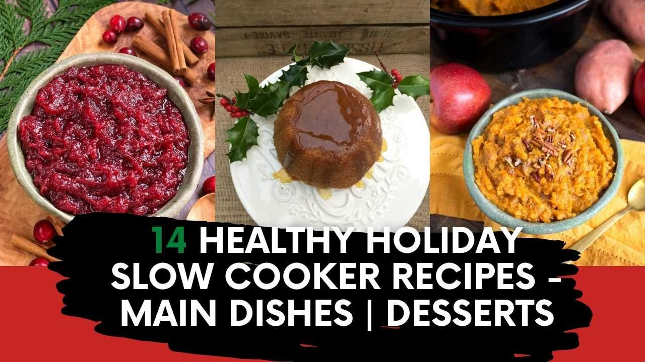 Healthy Holiday Slow Cooker Recipes – Sides Main Dishes Desserts