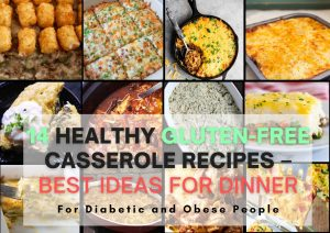 12 Healthy & Low Carb Gluten-Free Casserole Recipes – Best Ideas For Having Dinner With Family In 2021